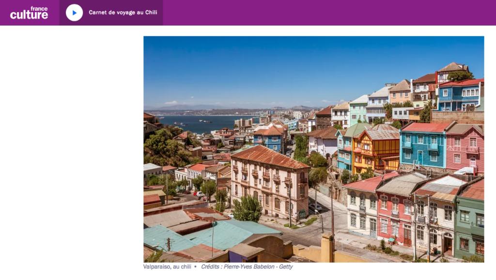 France Culture, carnet de voyage au Chili, photo Pierre-Yves Babelon
